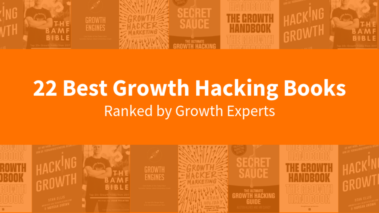 22 Best Growth Hacking Books for Growth Hackers & Startup Founders