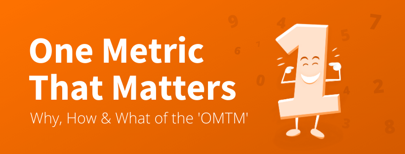 OMTM explanation One Metric That Matters with examples