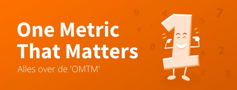 Wat is OMTM One Metric That Matters voorbeelden