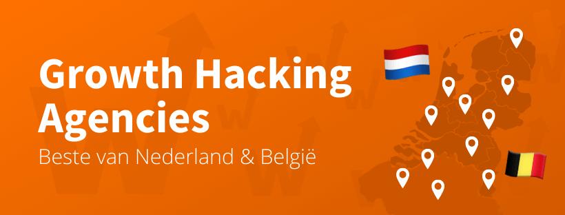 Beste Growth Hacking Bureaus Nederland & Belgie